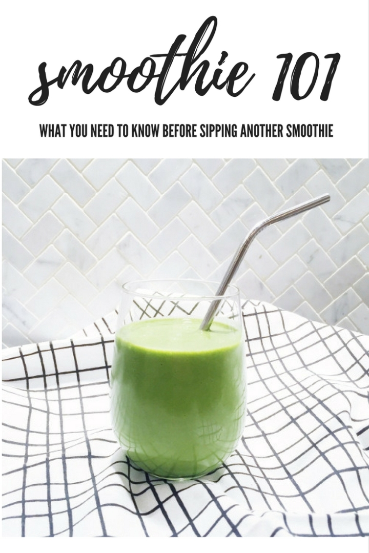 Smoothie 101 | What You Need to Know Before Sipping AnotherSmoothie