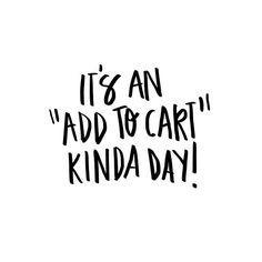 add to cart kinda day