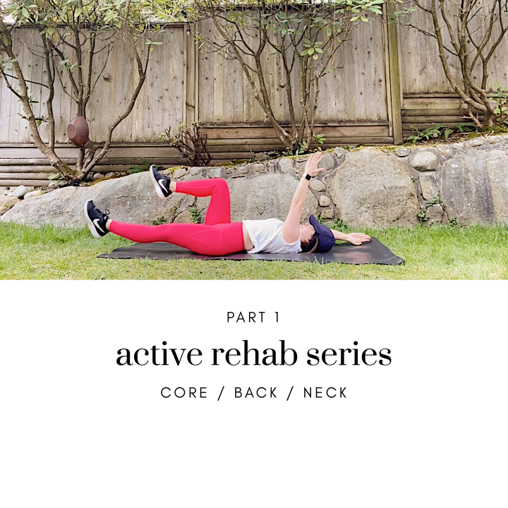 Active Rehab Series for Pain During Quarantine: Part 1 – Core / Back / Neck